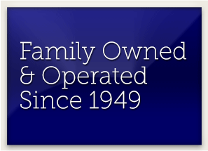 Family Owned and Operated Since 1949